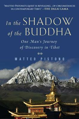 In the Shadow of the Buddha By Pistono, Matteo
