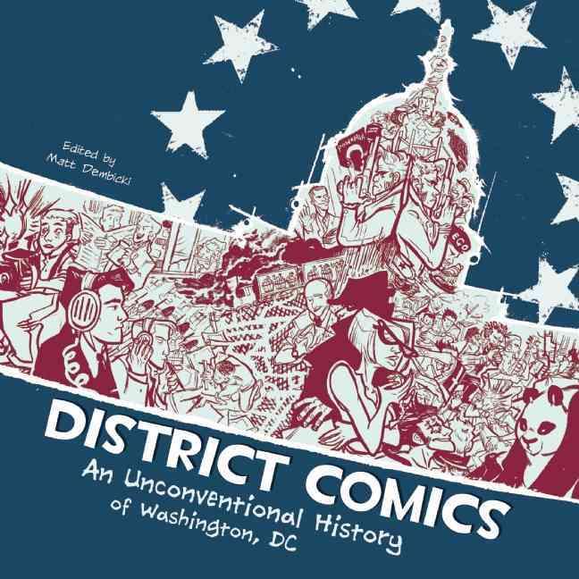 District Comics By Dembicki, Matt (EDT)/ Brown, Scott O./ Goldfield, Rebecca/ Lambert, Chad/ Ottaviani, Jim